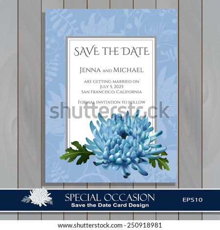 Save the Date card. Wedding invitation card design template. Vector floral invitation card with blue Chrysanthemum flower. Greeting card for Special Occasions & Life events on wood texture. Editable. - stock vector