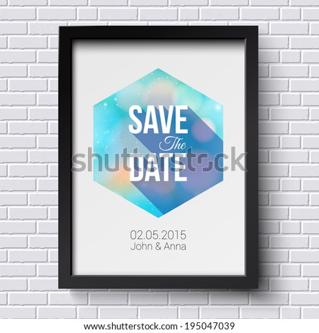 Save the date for personal holiday. Wedding invitation. Black frame on brick wall. Vector illustration.  - stock vector