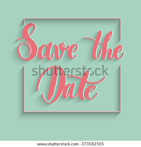 Save the date Hand lettering Greeting Card. Vector Background. - stock vector