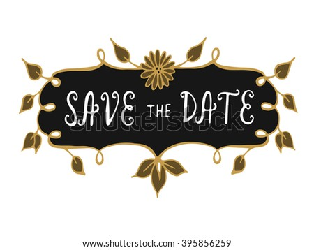 Save the date hand lettering handmade calligraphy. Romantic vector illustration.