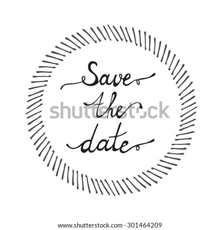Save the date hand lettering with hand drawn frame isolated on white  - stock vector