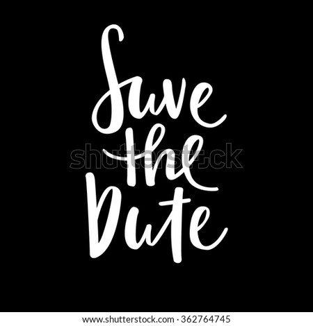 Save the date, ink hand lettering. - stock vector