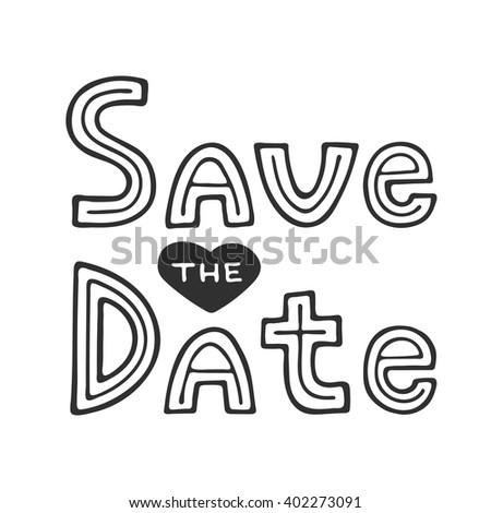 Save the Date invite card vector template with modern calligraphy isolated on white background. Handwritten lettering. Hand drawn design elements. - stock vector