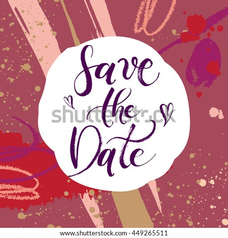 Save the Date Wedding Invitation Hand drawn with brush pen, Hand lettered abstract card. Template, clip art, printable, ready-to-print stationery. Bride and groom invite guests to the ceremony, party. - stock vector