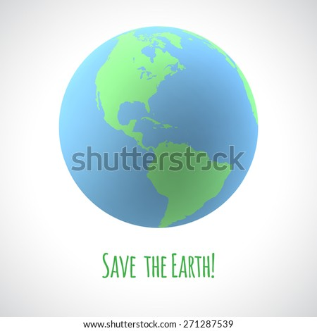 Save the Earth poster. Ecology concept. Realistic globe with caption. 3d vector illustration. - stock vector