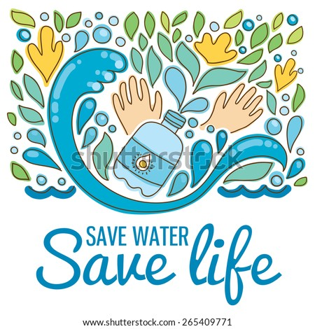 Save water - save life. Hand drawn drops, waves, leaves, flowers, hands. Modern vector icons and illustrations in flat style with place for text - stock vector