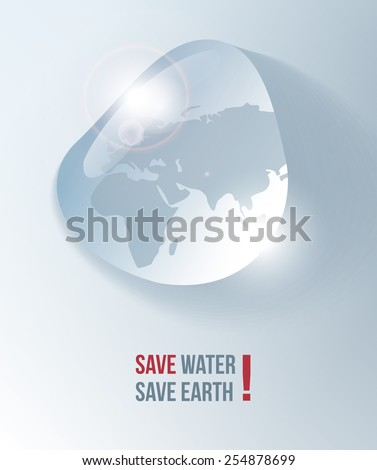 Save water.Save water save earth.Water drop.Realistic water drop.Africa water.Water problem.Water waste.Water poster.Water shortage.Global Water Shortage.Water shortage poster. - stock vector