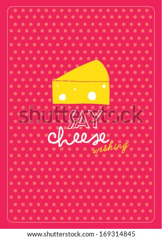 say cheese poster template vector/illustration / background/ greeting card - stock vector