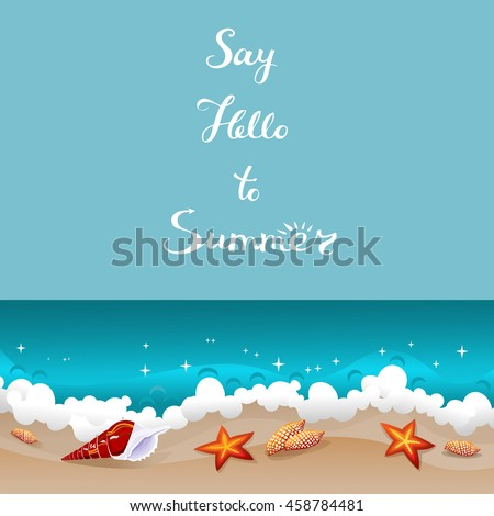 Say hello to Summer retro card. Background with freehand lettering and seashells laying at the sand near azure ocean waves. Tropical paradise abstract seascape. Vector illustration. - stock vector
