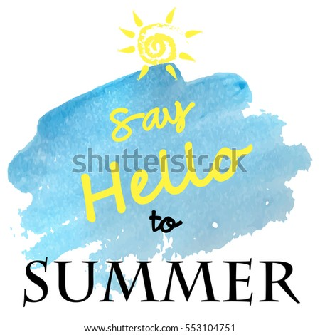 Say Hello To Summer. The Theme Of The Summer Sayings In Stickers, Badges.