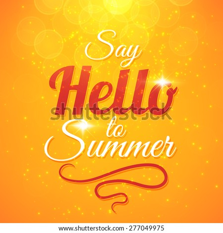 Say Hello to Summer vector sunshine background with sun rays and bokeh. Beautiful motivating card design