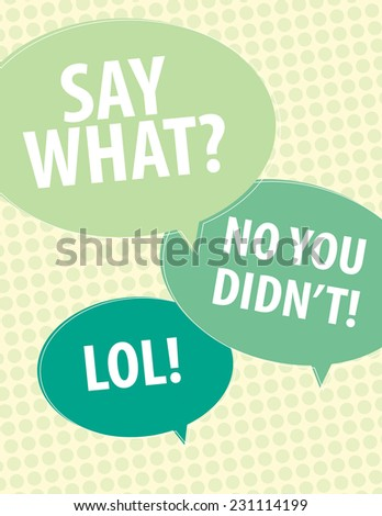 Say What? speech bubbles over circle pattern - stock vector
