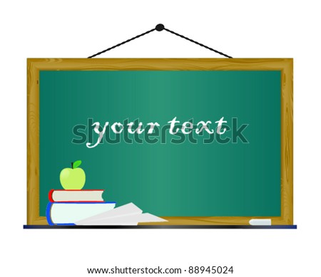 """school board with text """"your text"""". Visible  apple, paper plane, books. - stock vector"""