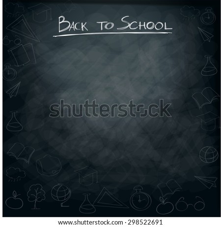 School supplies on blackboard background ready for design - stock vector