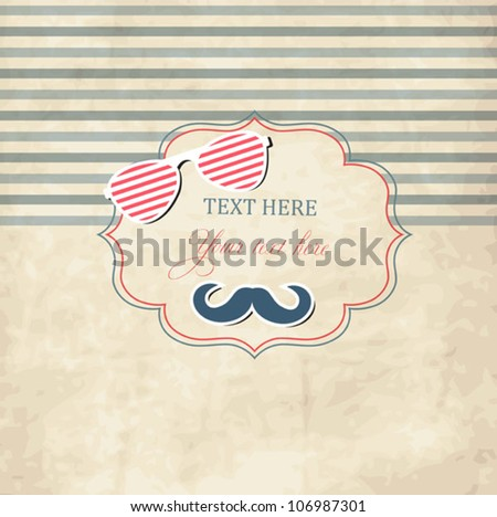 Scrap card with sunglasses and mustache - stock vector