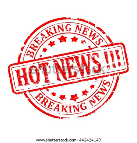 Scratched round red stamp with the words - hot news, breaking news - vector - stock vector