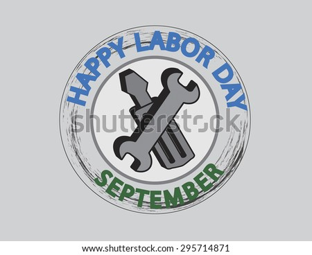 Screwdriver and wrench inside logo with Happy Labor Day text. Vector illustration format. Saved in illustrator version 10.  - stock vector