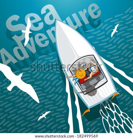 Sea adventure romantic young couple on a boat in the open ocean this summer. - stock vector