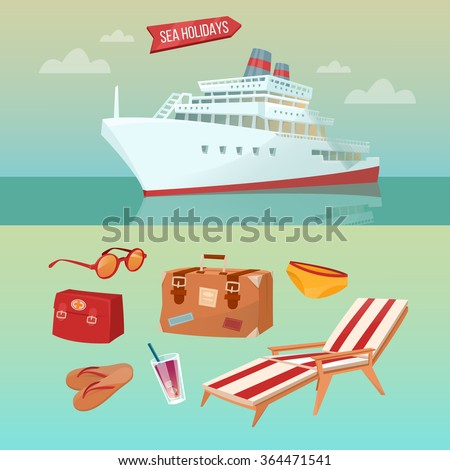 Sea Holidays Concept with Cruise Ship and Summertime Elements: Baggage, Sunglasses, Cocktail, Flip-Flops. Vector illustration - stock vector