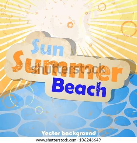 Sea, sun and beach. Vector illustration. Eps 10. - stock vector