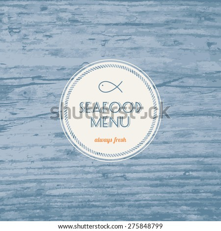 Seafood menu - Realistic wood texture background in blue color - Vector illustration - stock vector