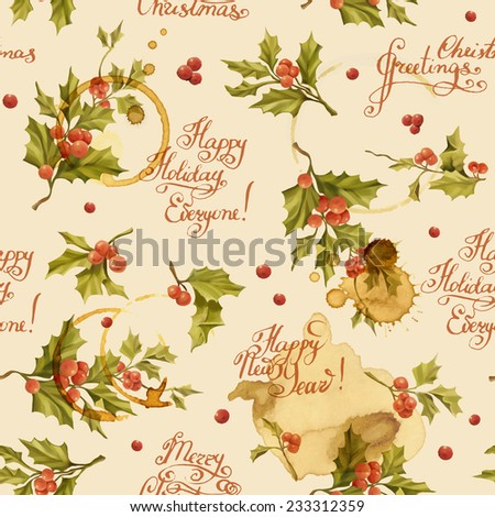Seamless Christmas pattern with words and holly berry vector illustration. Decorative vector illustration. Hand write words.  Spilled coffee. Smudges on the paper. Grunge background.  - stock vector