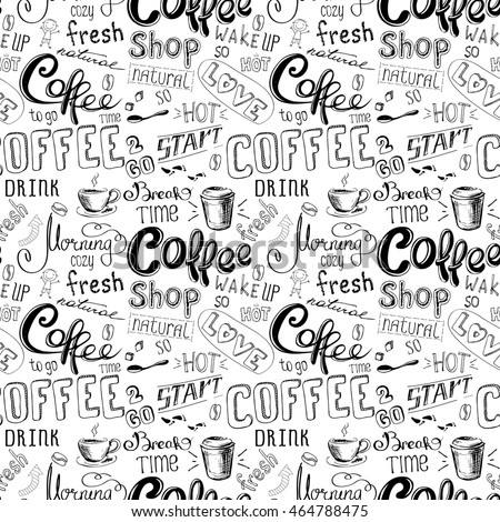 Seamless doodle coffee pattern on white background ,hand drawn lettering,stock vector illustration.