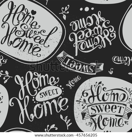 "Seamless ""Home sweet home"". Labels and design elements. Lettering. Dark background, bright letters."