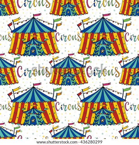 Seamless pattern circus tent. Hand drawn vector background. Carnival decoration