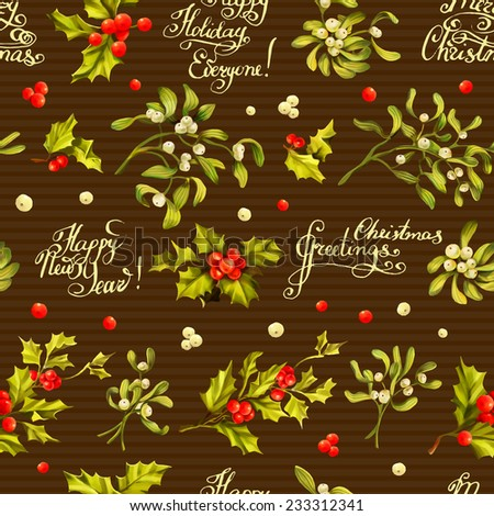 Seamless Vintage Christmas pattern with words and holly berry and mistletoe. Vector illustration. Elegance wallpaper with holly berry and mistletoe. Decorative vector illustration. Hand write words  - stock vector