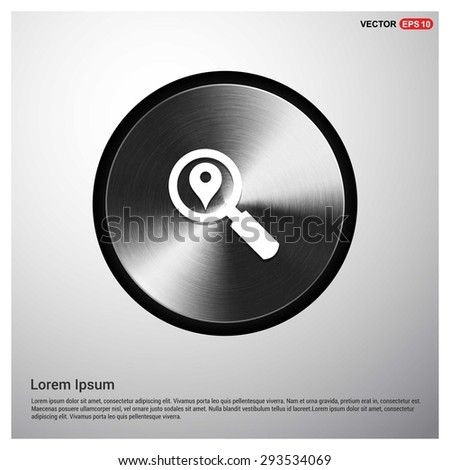 search location icon - abstract logo type icon - abstract steel metal button background. Vector illustration - stock vector