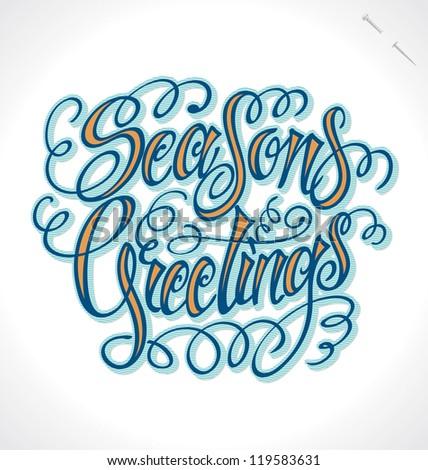 SEASON'S GREETINGS hand lettering - handmade calligraphy, vector (eps8) - stock vector