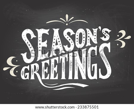 Season's greetings vintage hand-lettering. Hand-drawn typography on blackboard background with chalk - stock vector