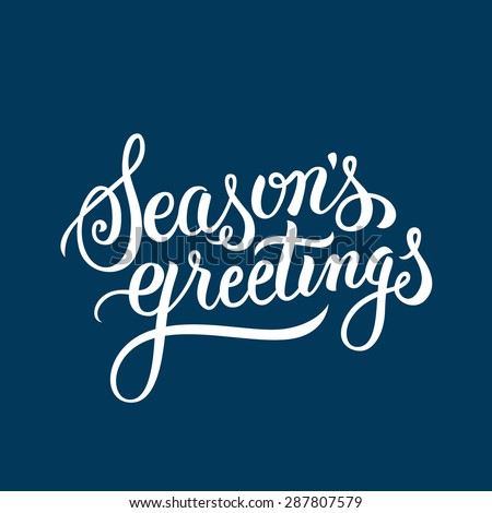 Seasons Greetings hand lettering. Handmade vector calligraphy - stock vector