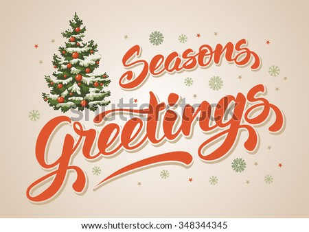 Seasons greetings. Vintage card for winter holidays. Hand lettering calligraphic inscription by brush and decorated christmas tree. Vector illustration. - stock vector