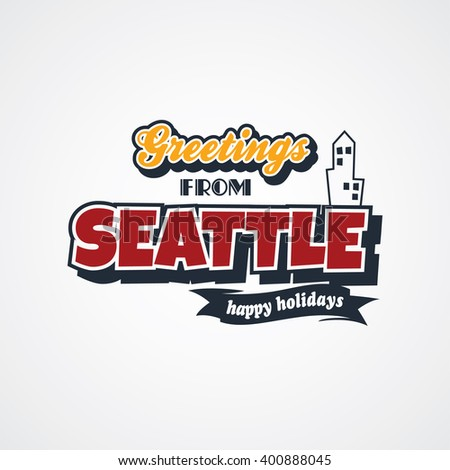seattle vacation greetings theme vector art illustration