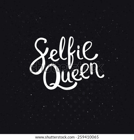 Selfie Queen Texts in Simple White Font Style on an Abstract Black Background with Dots. Vector illustration. - stock vector