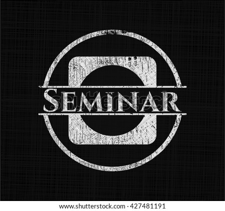 Seminar chalk emblem written on a blackboard - stock vector