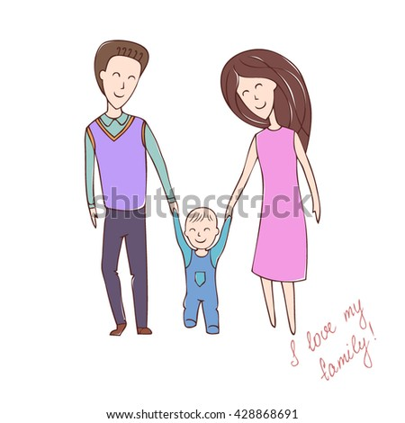Series abstract vector illustration with inscription 'I love my family!'. Cartoon style drawn in pencil, pen. Father, mother with the baby for a walk holding his hands. Happy family with a small child - stock vector