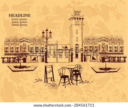 Series of backgrounds decorated with old town views and street cafes for brochures, flyers, for typographic purposes, banners. Hand drawn Vector Illustration.  - stock vector