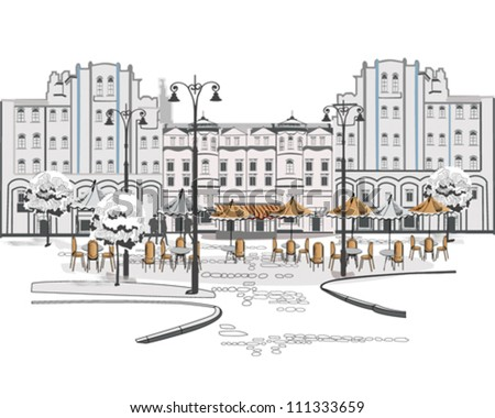 Series of sketches of beautiful old city views with cafes - stock vector