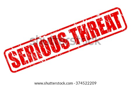 SERIOUS THREAT red stamp text on white - stock vector