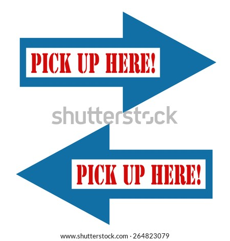 Set of blue arrows with text Pick Up Here,vector illustration - stock vector