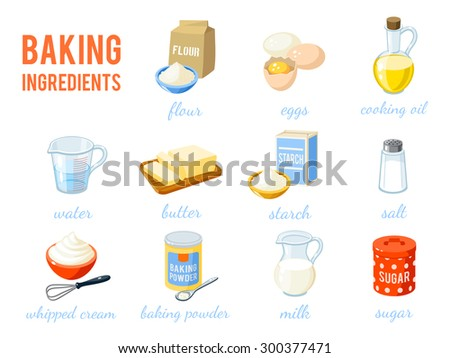 Set of cartoon food: baking ingredients - flour, eggs, oil, water, butter, starch, salt, whipped cream, baking powder, milk, sugar. Vector illustration, isolated on white, eps 10. - stock vector
