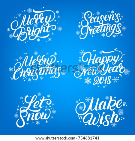 Set Of Christmas And New Year 2018 Quotes. Hand Written Lettering With  Falling Snow And