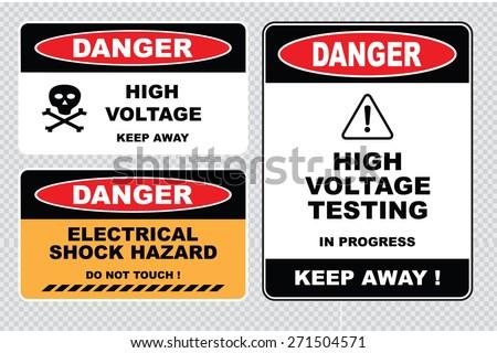 set of Danger High Voltage signs (danger high voltage keep away, high voltage testing in progress keep away, danger electrical hazard do not touch) - stock vector
