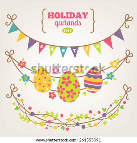 Set of Easter garlands with flags, eggs, flowers and leaves. Perfect for invitation, decorations and greeting cards. Vector illustration - stock vector
