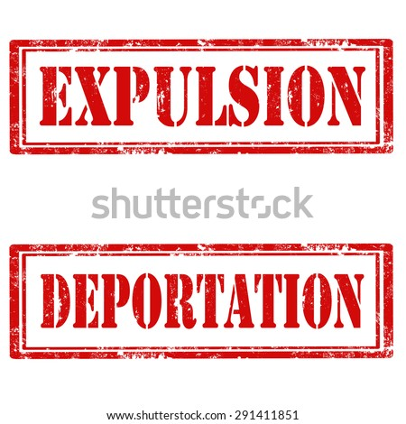 Set of grunge rubber stamps with text Expulsion and Deportation,vector illustration - stock vector