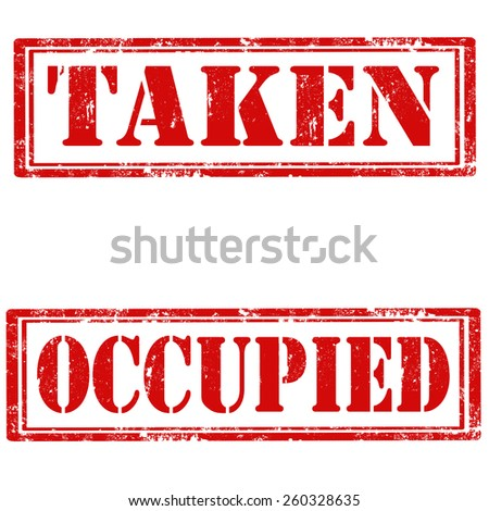 Set of grunge rubber stamps with text Taken and Occupied,vector illustration - stock vector