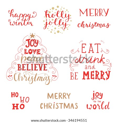 Set of hand calligraphic and lettering winter holidays quotes: happy winter, Merry Christmas, joy to the world, joy, love, peace, believe, christmas, ho ho ho, eat, drink and br merry, Holly jolly. - stock vector